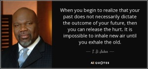 quote-when-you-begin-to-realize-that-your-past-does-not-necessarily-dictate-the-outcome-of-t-d-jakes-73-54-61